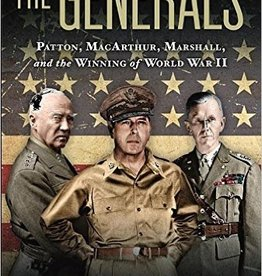The Generals: Patton, MacArthur, Marshall, and the Winning of World War II (Paperback)