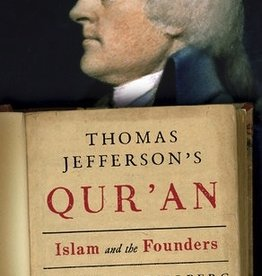Thomas Jefferson and the Qur'an: Islam and the Founders
