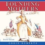 Founding Mothers: Remembering the Ladies (Hardcover/Children)