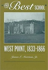 The Best School: West Point, 1833-1866