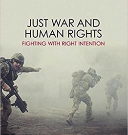 Just War and Human Rights <br /> Fighting with Right Intention