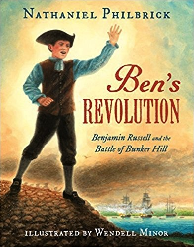 Ben's Revolution: Benjamin Russell and the Battle of Bunker Hill