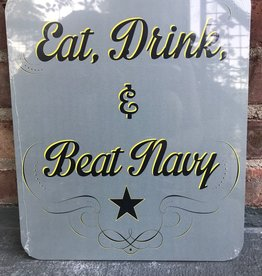 """Eat, Drink, & Beat Navy"" Sign/Gray/11 by 13 inches"