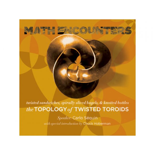 BODV Math Encounters | The Topology of Twisted Toroids (DVD)