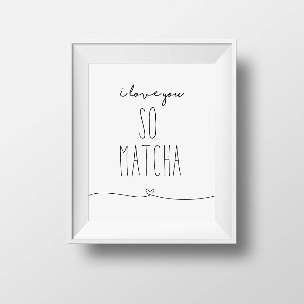 "Affiche ""I love you so Matcha"""