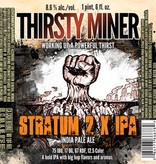 Minhas Craft Brewery Thirsty Miner Stratum 2 x IPA ABV: 8.5%