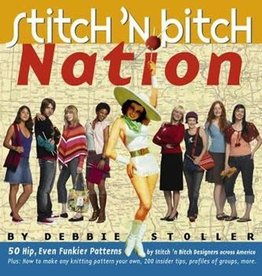 Stitch & Bitch Nation BY DEBBIE STOLLER