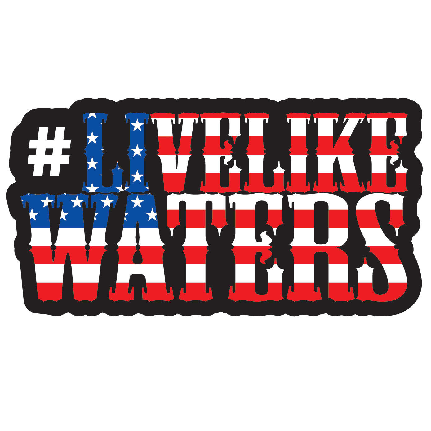 #LiveLikeWaters sticker 3x4