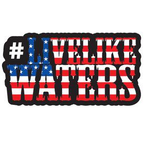 #LiveLikeWaters sticker 2x3