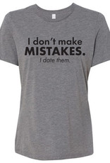Kenzington Alley I Don't Make Mistakes, I Date Them T-shirt