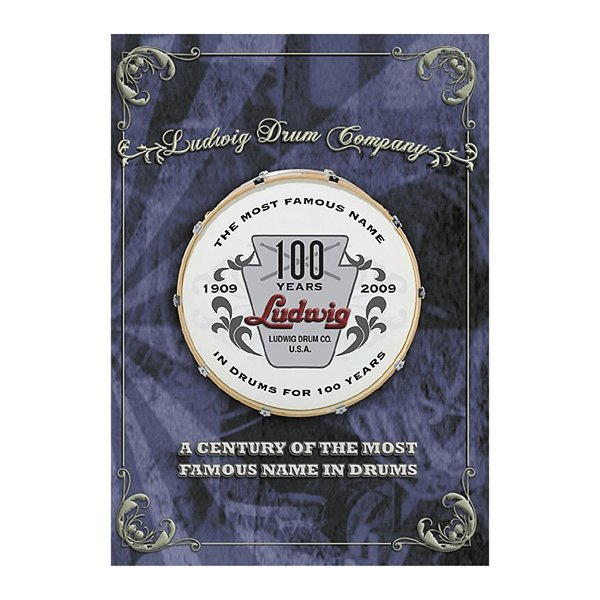 Ludwig Ludwig Drum Company: A Century Of The Most Famous Name In Drums DVD