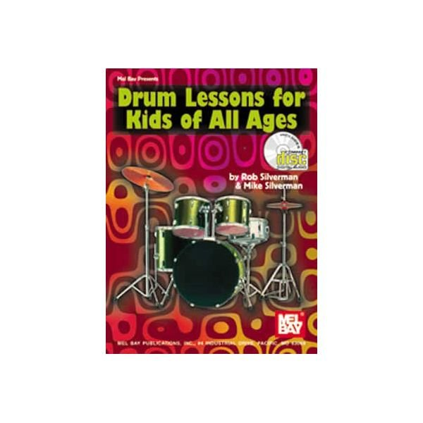 Drum Lessons For Kids Of All Ages by Rob and Mike Silverman Book; Book & CD