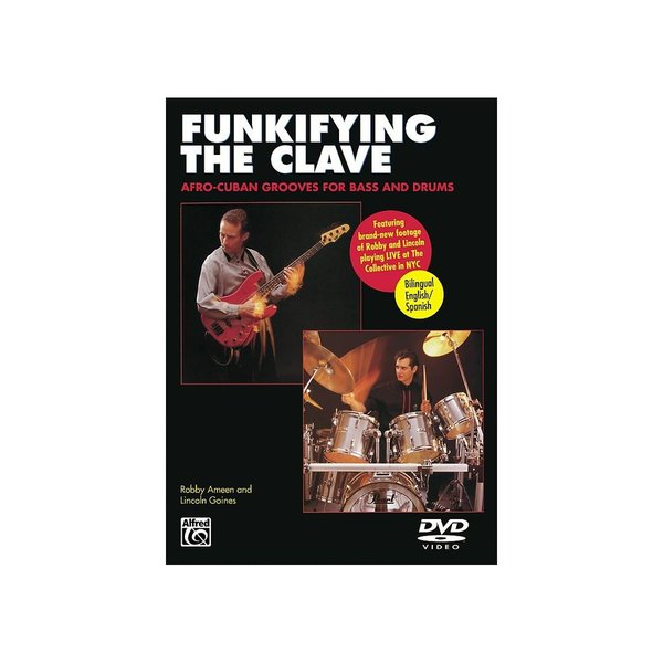 Alfred Publishing Lincoln Goines and Robby Ameen: Funkifying the Clave: Afro-Cuban Grooves for Bass and Drums DVD