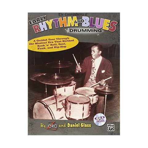 The Commandments Of Early Rhythm and Blues Drumming by Zoro and Daniel Glass; Book & CD