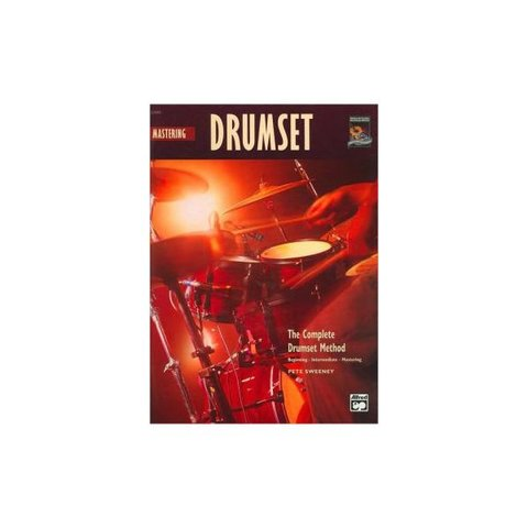 The Complete Drumset Method: Mastering Drumset by Pete Sweeney; Book & CD
