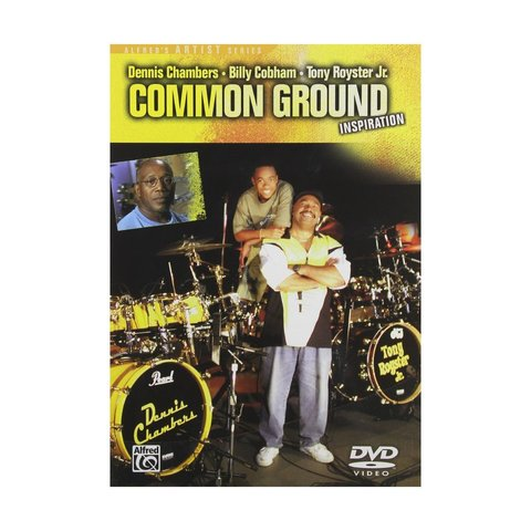Dennis Chambers, Billy Cobham and Tony Royster Jr.: Common Ground DVD