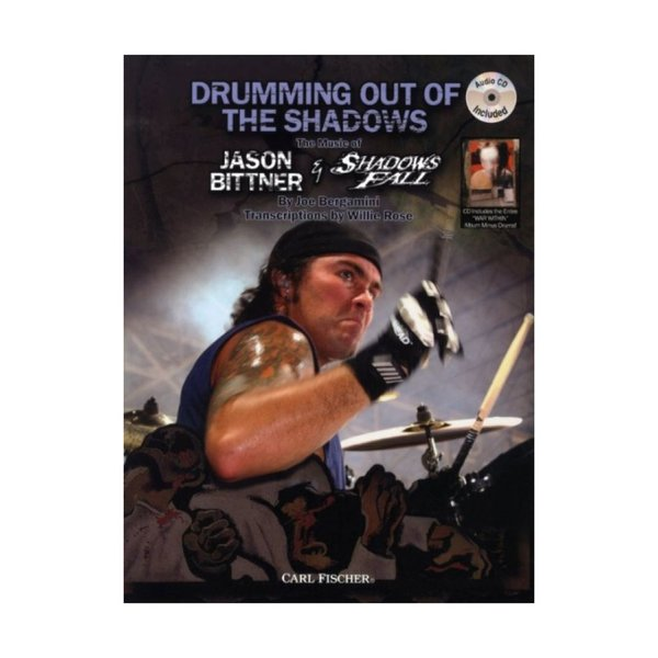 Carl Fischer Carl Fischer Jason Bittner Drumming out of the Shadows - The Music of Jason Bittner and Shadows Fall (w/CD)