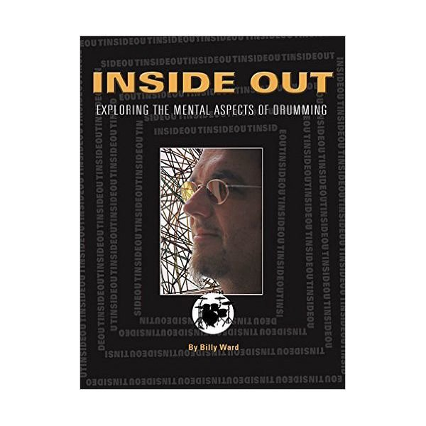 Hal Leonard Inside Out: Exploring the Mental Aspects of Drumming by Billy Ward; Book