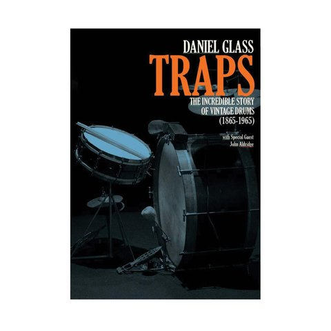 Daniel Glass & John Aldridge: Traps: The Incredible Story of Vintage Drums (1865-1965) DVD
