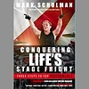 Conquering Life's Stage Fright by Mark Schulman; Book