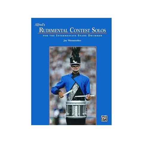 Alfred's Rudimental Contest Solos for the Intermediate Snare Drummer by Jay Wanamaker; Book