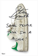 Rizzoli Stan Smith: Some People Think I'm A Shoe
