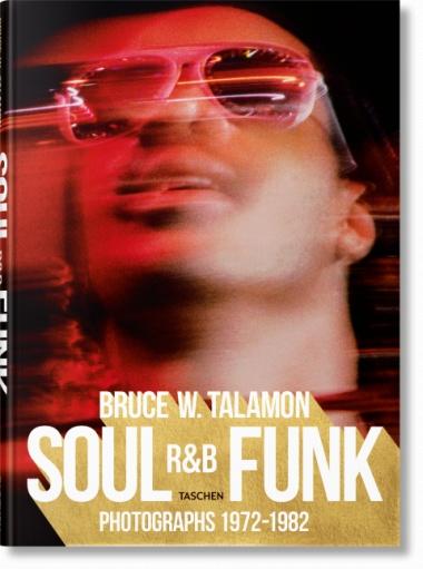 Taschen Bruce W. Talamon. Soul. R&B. Funk. Photographs 1972–1982