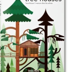 Taschen Taschen Tree Houses. Fairy Tale Castles in the Air