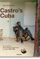 Taschen Taschen Lee Lockwood. Castro's Cuba. An American Journalist's Inside Look at Cuba, 1959-1969