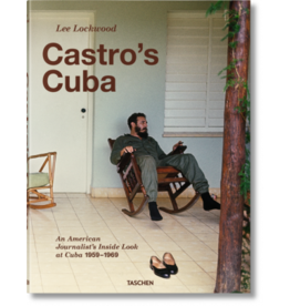 Taschen Taschen Lee Lockwood. Castro's Cuba. An American Journalist's Inside Look at Cuba, 1959-1969