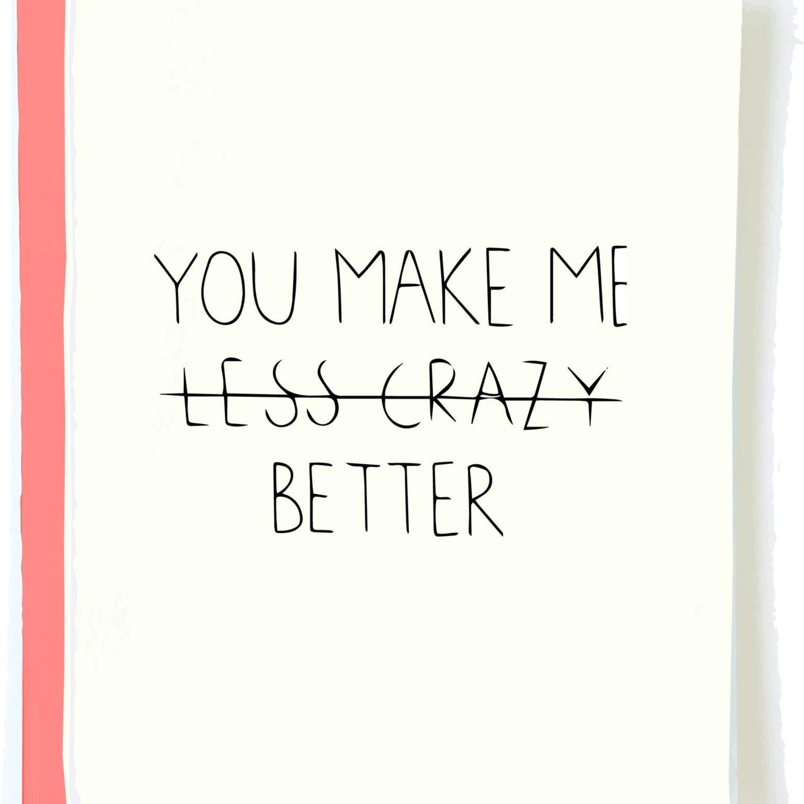 Pop + Paper Pop & Paper You Make Me Less Crazy