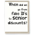 Hit & Run Greetings Hit & Run Fake ID's to Senior Discounts?