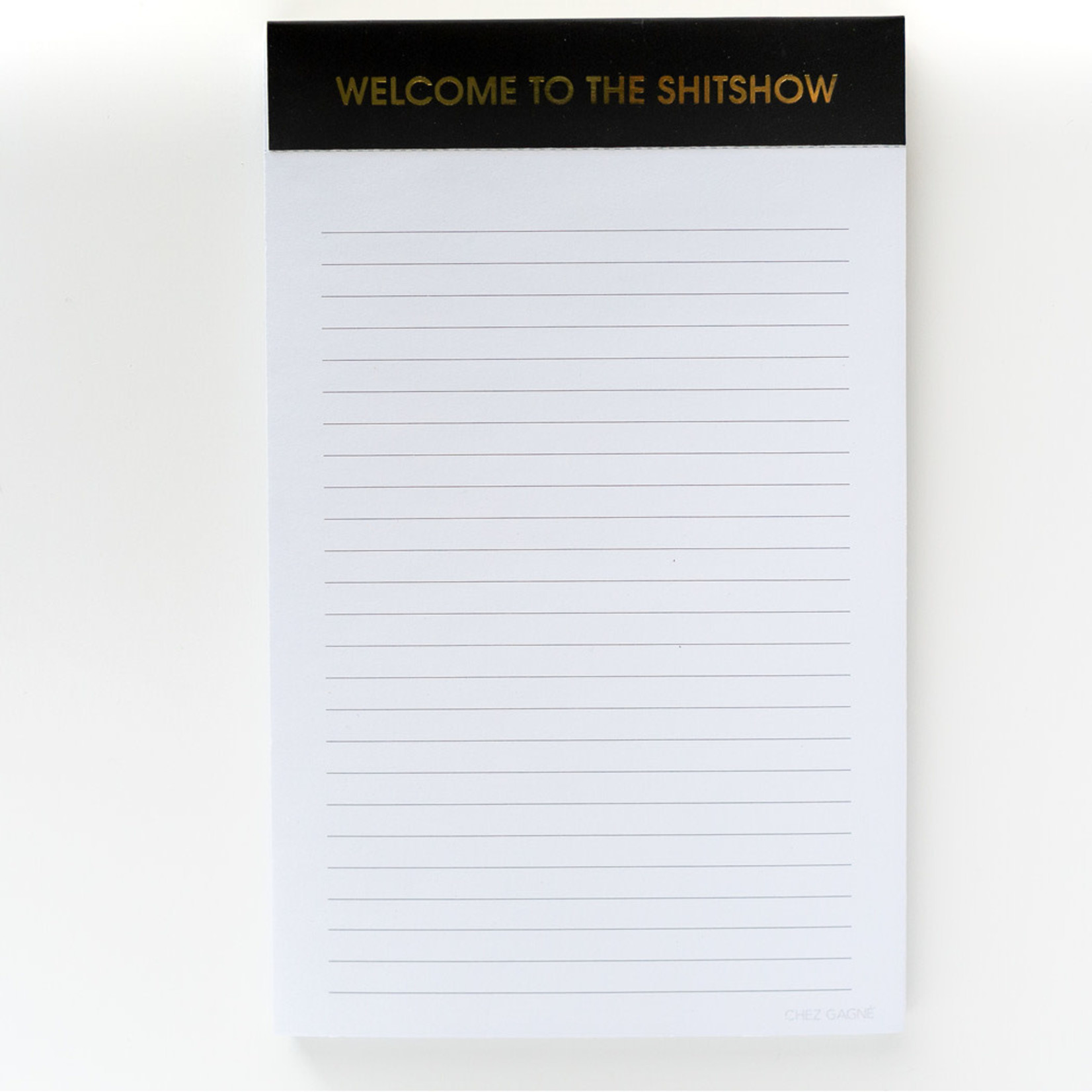 Chez Gagne Chez Gagne Notepad Welcome to the Shitshow
