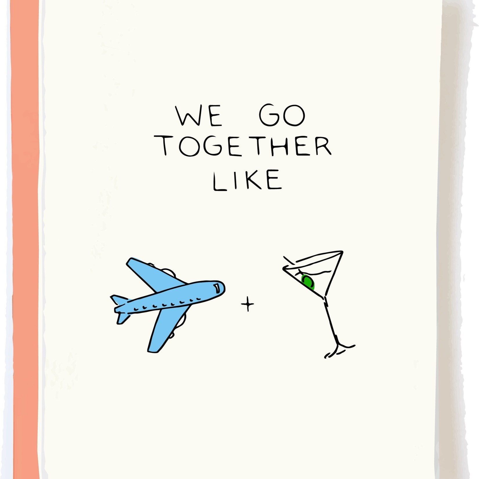 Pop + Paper Pop & Paper We Go Together Like Airplanes and Cocktails