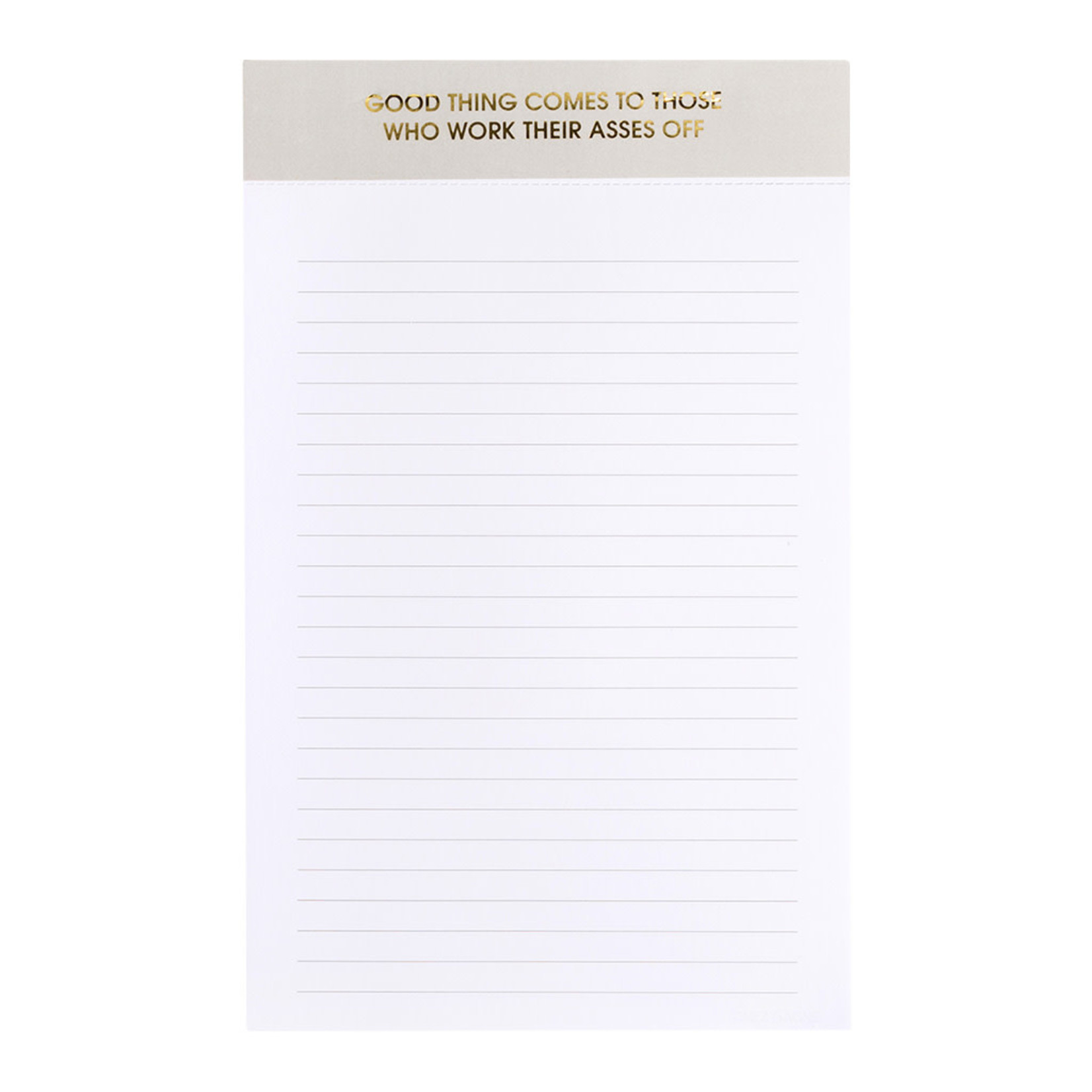 Chez Gagne Chez Gagne Notepad Good Things Come To Those Who Work Their Asses Off