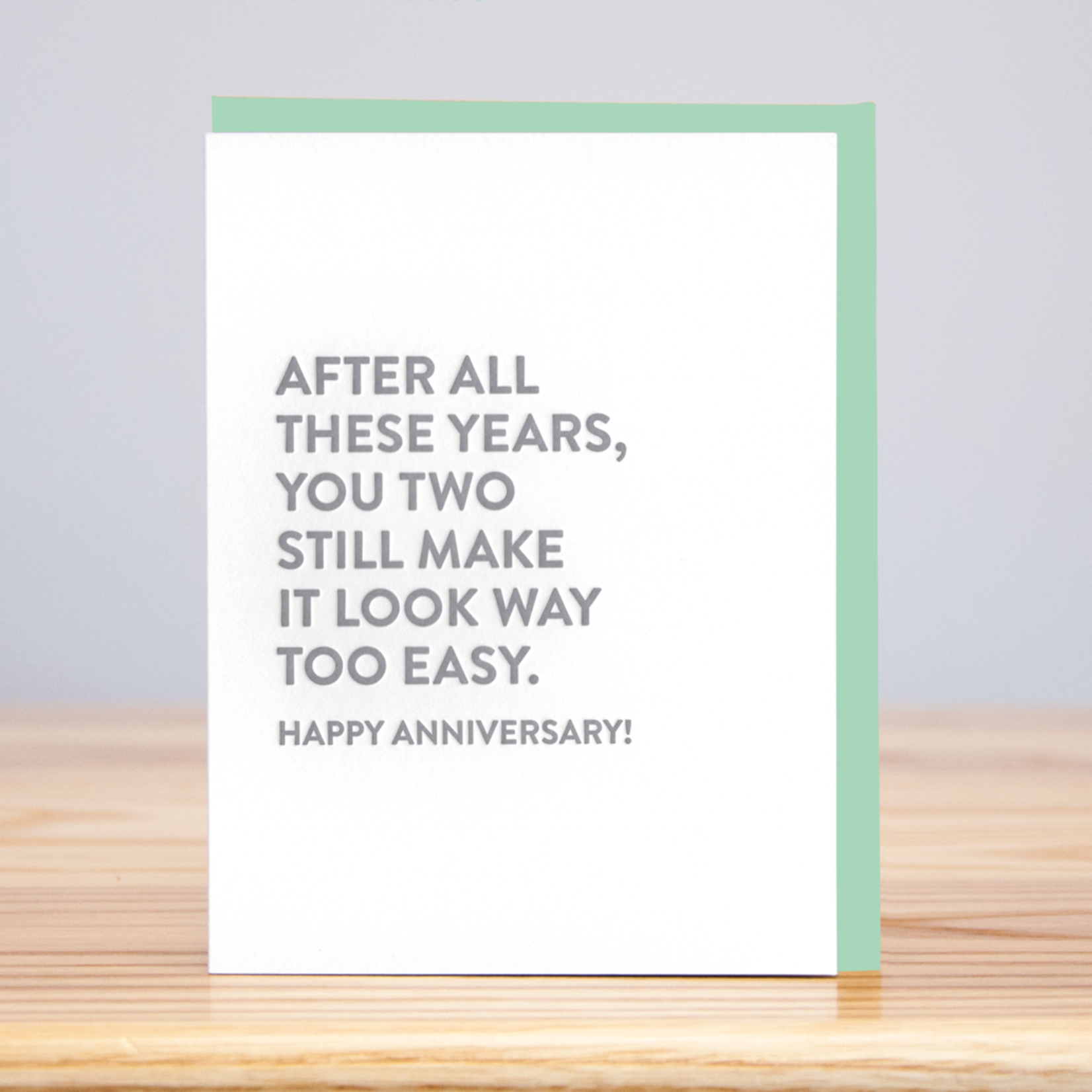 Huckleberry Huckleberry Letterpress You Two Still Make It Look Easy Anniversary