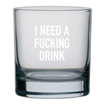 Classy Cards Creative Classy Cards 11oz Rocks Glass Need a Drink