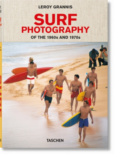 Taschen Taschen LeRoy Grannis. Surf Photography