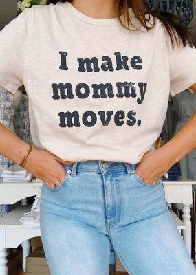 By Together I Make Mommy Moves Tee