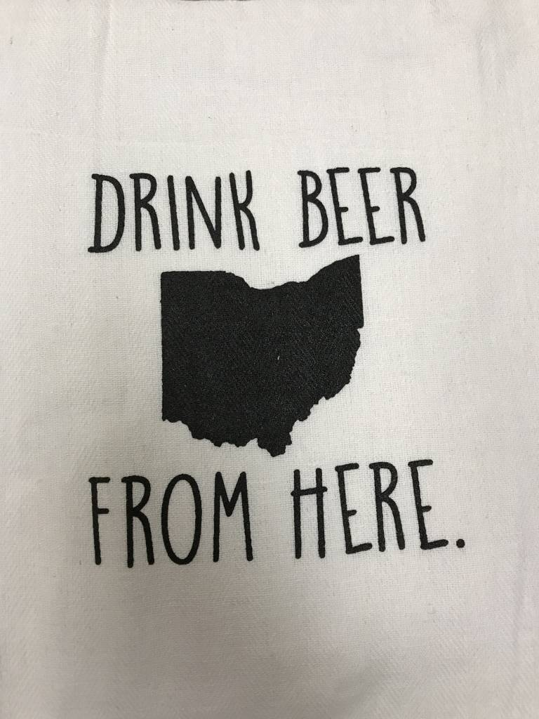 Quotes Flour Sack Towel Drink Beer from Here OHIO