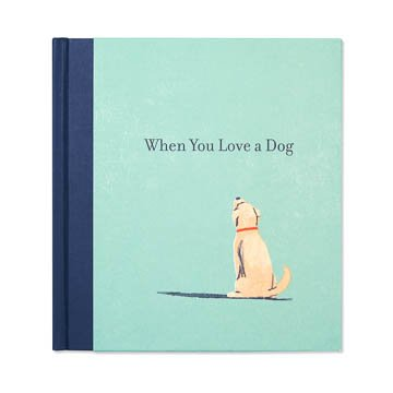 Fleurish Home When You Love a Dog Book