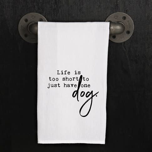 Fleurish Home Quotes Towel Life Too Short for One Dog .
