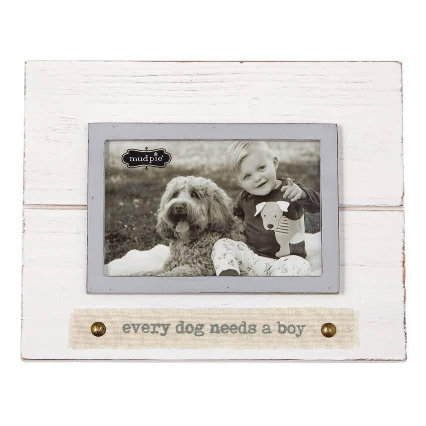 Mudpie EVERY DOG NEEDS A BOY FRAME