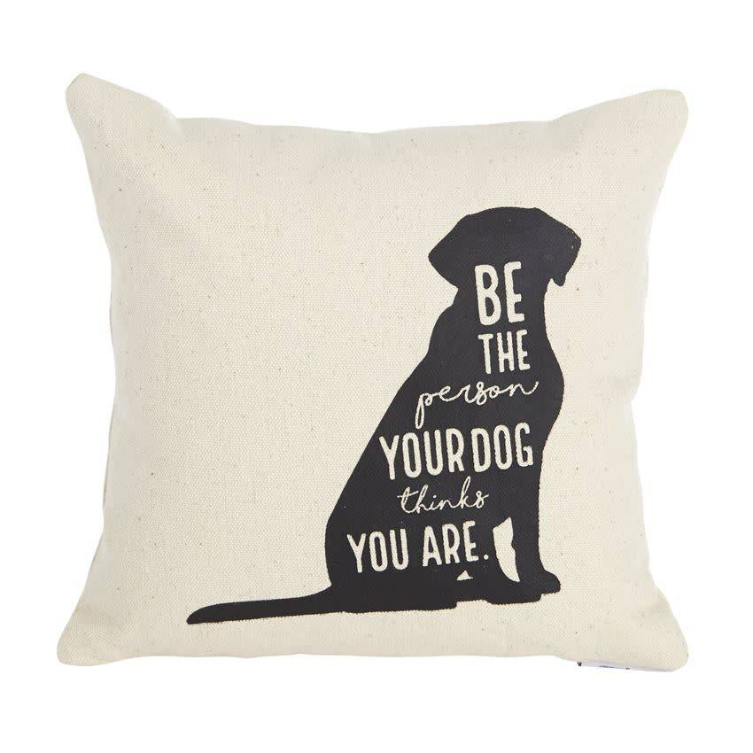 Mudpie Dog Quotes Pillow **LAST CHANCE