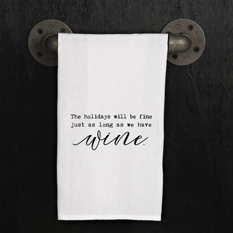 Fleurish Home Quotes Towel Holidays Fine Wine