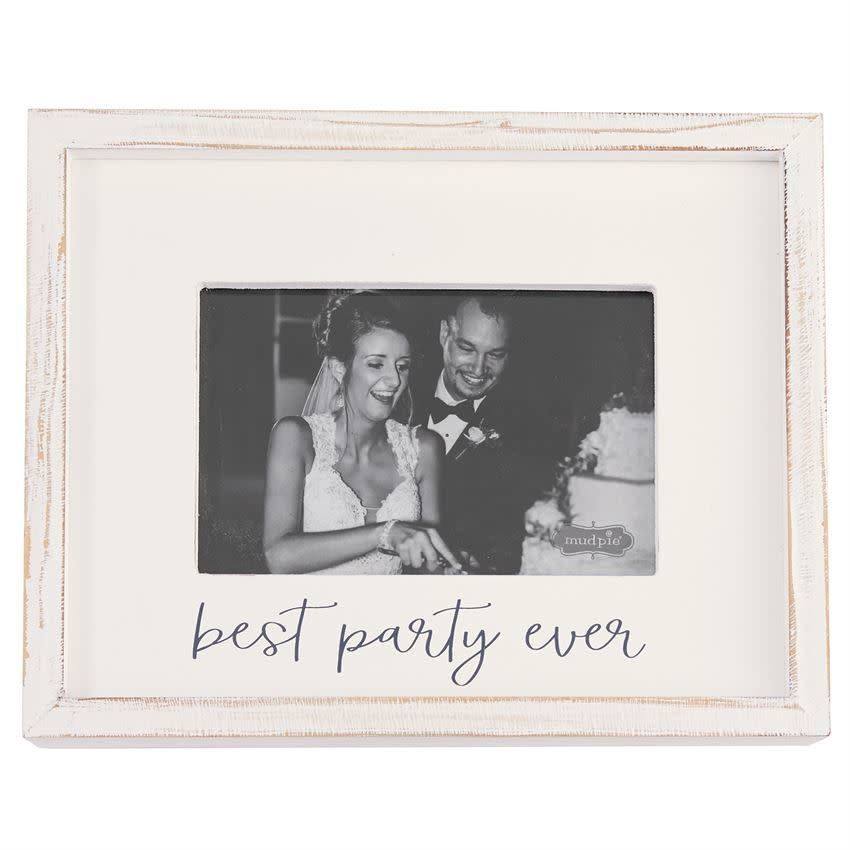 Mudpie 4 X 6 BEST PARTY EVER FRAME