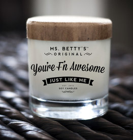Ms Betty's Original You're F'N Awesome Just Like Me Candle (Vanilla & Brown Sugar)