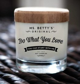 Ms Betty's Original Do What You Love - You Can Start With Me Candle  (Cozy Fire)