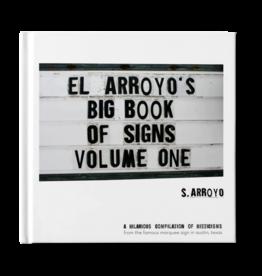 El Arroyo El Arroyo's Big Book of Signs Volume One