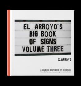El Arroyo El Arroyo's Big Book of Signs Volume Three